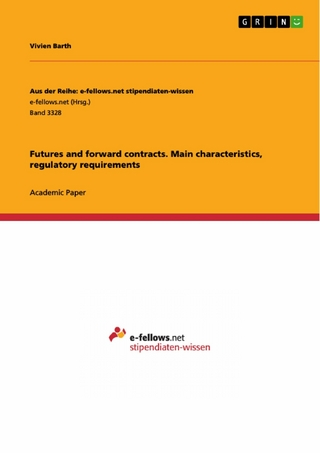 Futures and forward contracts. Main characteristics, regulatory requirements - Vivien Barth