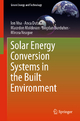 Solar Energy Conversion Systems in the Built Environment - Ion Visa; Anca Duta; Macedon Moldovan; Bogdan Burduhos; Mircea Neagoe