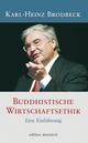 Buddhistische Wirtschaftsethik - Karl-Heinz Brodbeck