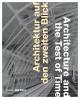 Architektur auf den zweiten Blick / Architecture and the Test of Time - Julia Liese;  Keiko Arima;  Roland Pawlitschko;  Oliver Herwig;  Christian Schittich;  Frank Kaltenbach