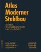 Atlas moderner Stahlbau - Markus Feldmann;  Klaus Bollinger;  Martin Grohmann;  Alexander Reichel