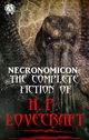 Necronomicon: The Complete Fiction of H.P. Lovecraft - H.P. Lovecraft
