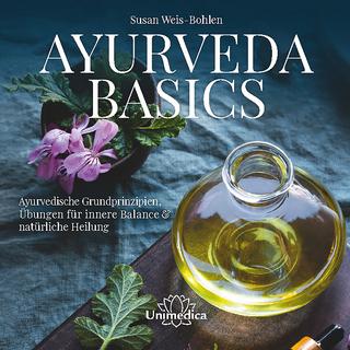 Ayurveda Basics - Susan Weis-Bohlen