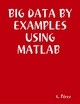 BIG Data By Examples Using MATLAB - C. Perez
