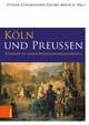Köln und Preußen - Stefan Lewejohann;  Georg Mölich