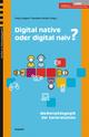 Digital native oder digital naiv? - Sonja Ganguin;  Dorothee Meister