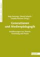 Generationen und Medienpädagogik - Anja Hartung;  Bernd Schorb;  Claudia Kuttner