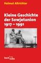 Kleine Geschichte der Sowjetunion 1917-1991 - Helmut Altrichter