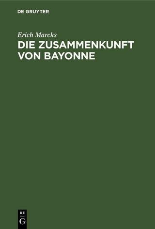 Die Zusammenkunft von Bayonne - Erich Marcks