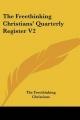 Freethinking Christians' Quarterly Register V2 - Freethinking Christians The Freethinking Christians