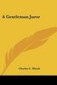 Gentleman Juror - Charles L Marsh