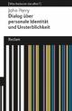 Dialog über personale Identität und Unsterblichkeit - John Perry