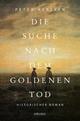 Die Suche nach dem goldenen Tod - Peter Kersken