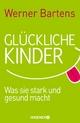 Glückliche Kinder - Werner Bartens