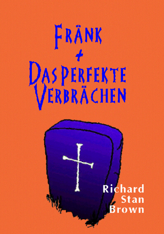 Fränk + Das perfekte Verbrächen - Richard Stan Brown
