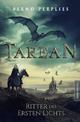 Tarean 3 - Ritter des ersten Lichts - Bernd Perplies