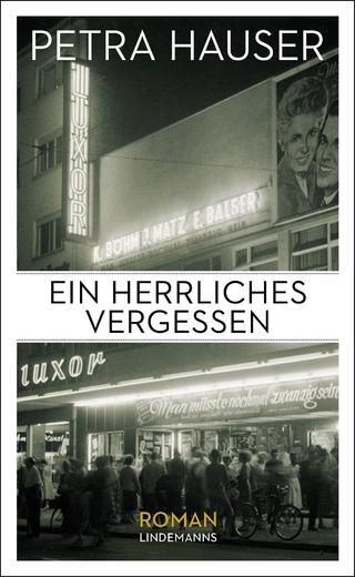Ein herrliches Vergessen - Petra Hauser