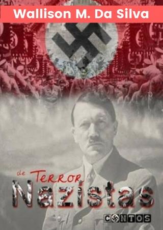 Contos de Terror Nazistas - Wallison M. Da Silva