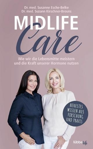 Midlife-Care - Susanne Esche-Belke; Suzann Kirschner-Brouns
