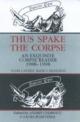 Thus Spake the Corpse - Andrei Cordrescu; Laura Rosenthal; Andrei Codrescu;  Rosenthal La; Andrei Codrescu