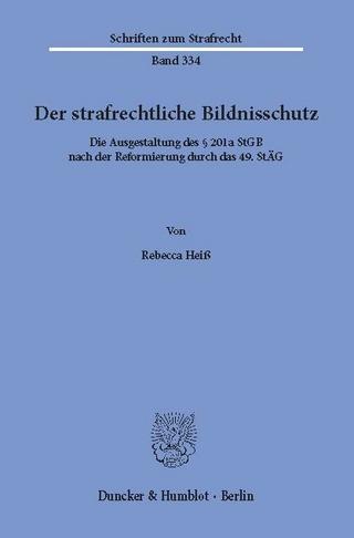 Der strafrechtliche Bildnisschutz. - Rebecca Heiß
