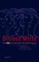 Ortlose Mitte - Michel Mettler;  Ladina Bezzola Lambert