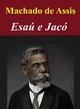 Esaú e Jacó - Antonio Machado