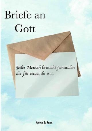 Briefe an Gott - Anna G. Foxx