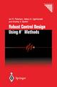 Robust Control Design Using H-  Methods - Ian Petersen; Valery A. Ugrinoskii; Andrey V. Savkin
