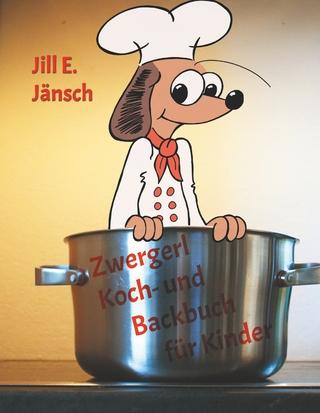 Zwergerl Koch- und Backbuch für Kinder - Jill E. Jänsch