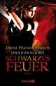 Shadowblade: Schwarzes Feuer - Diana Pharaoh Francis