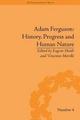 Adam Ferguson: History, Progress and Human Nature - Eugene Heath; Vincenzo Merolle
