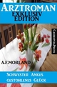 Schwester Ankes gestohlenes Glück - A. F. Morland