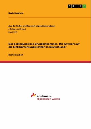 Das bedingungslose Grundeinkommen. Die Antwort auf die Einkommensungleichheit in Deutschland? - Kevin Bockhorn