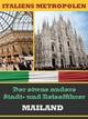 MAILAND - Der etwas andere Stadt- und Reiseführer - A.D. Astinus