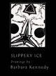 Slippery Ice - Barbara Kennedy