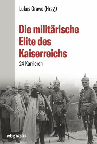 Die militärische Elite des Kaiserreichs - Lukas Grawe