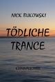 Tödliche Trance - Nick Bukowski
