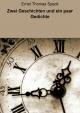 Zwei Geschichten und ein paar Gedichte - Ernst Thomas Speck