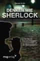 Denken wie Sherlock - Daniel Smith