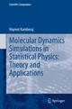 Molecular Dynamics Simulations in Statistical Physics: Theory and Applications - Hiqmet Kamberaj