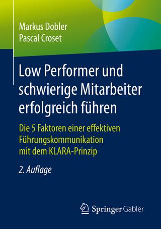 Low Performer und schwierige Mitarbeiter erfolgreich führen - Markus Dobler; Pascal Croset