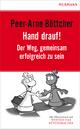 Hand drauf. - Peer-Arne Böttcher