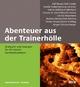 Abenteuer aus der Trainerhölle - Ralf Besser;  Olaf Cordes;  Amelie Funcke;  Henning Gerstner;  Sabine Heß;  Gerd Kalmbach;  Zamyat Klein