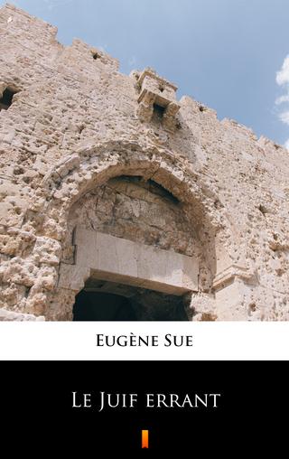 Le Juif errant - Eugène Sue