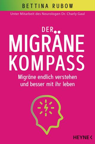 Der Migräne-Kompass - Bettina Rubow