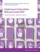 Länderreport Frühkindliche Bildungssysteme 2019 - Kathrin Bock-Famulla; Anne Münchow; Jana Frings; Felicitas Kempf; Julia Schütz