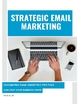 Strategic Email Marketing: Fascinating Email Marketing Tips That Can Help Your Business Grow - Mark Scott