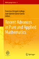 Recent Advances in Pure and Applied Mathematics - Francisco Ortegón Gallego; Juan Ignacio García García