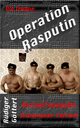 Die Truppe – Operation Rasputi - Rüdiger Göttert